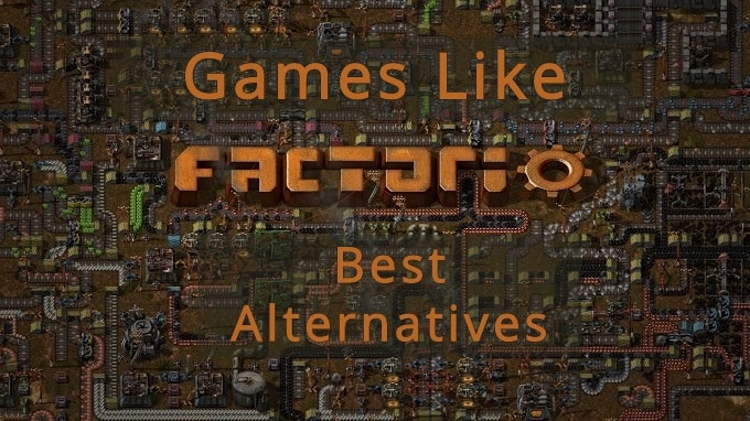 10 Best Management Games Like Factorio In 2020