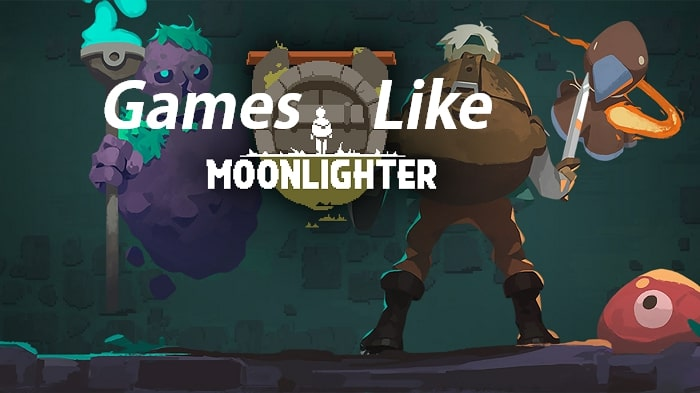 10 Best games like Moonlighter To Play In 2020