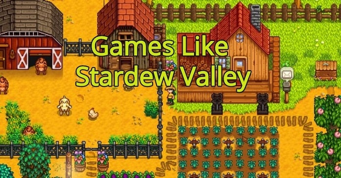 🎮Games like Stardew Valley – Top 15 Alternatives In 2019