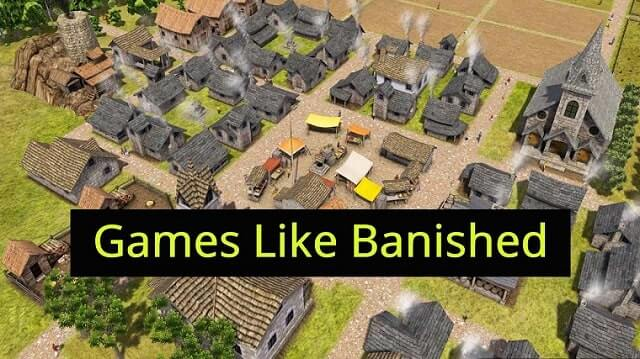10 Best City Building Games Like Banished In 2020