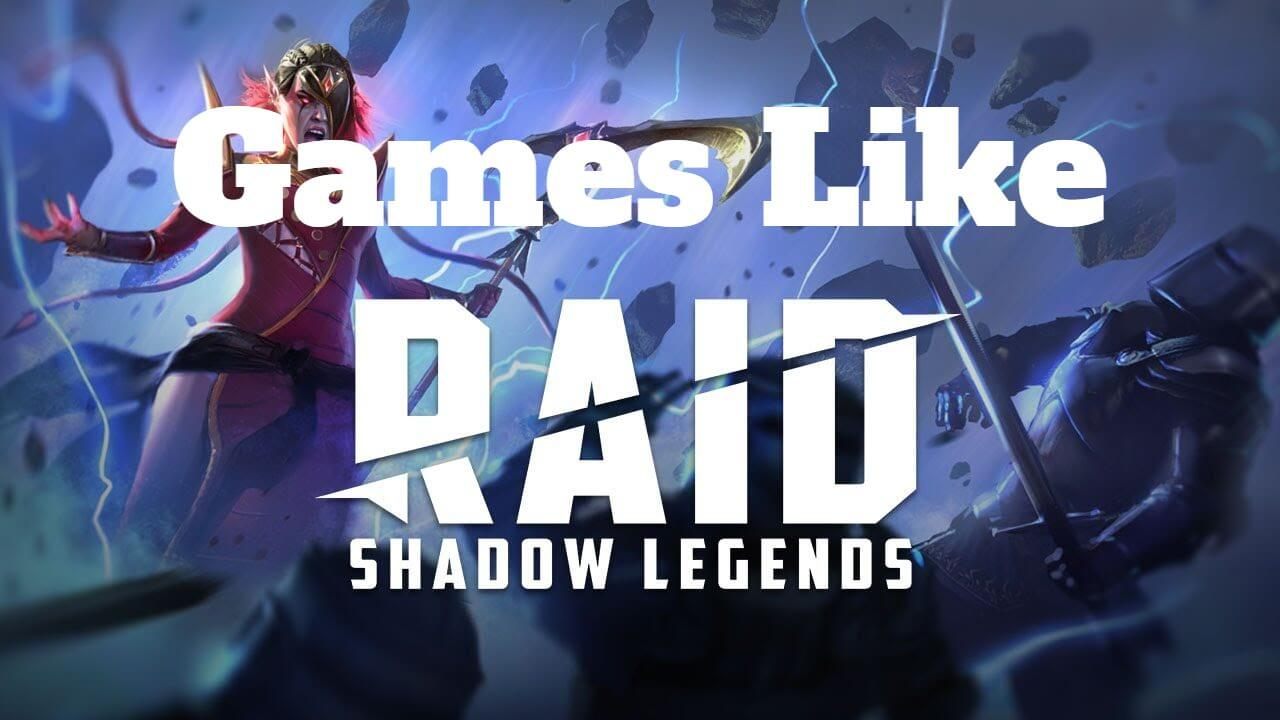 10 Best Games like Raid Shadow Legends In 2020