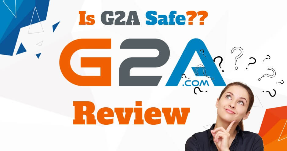 Is G2A Legit? Or Is G2A Safe? G2A Review In 2020